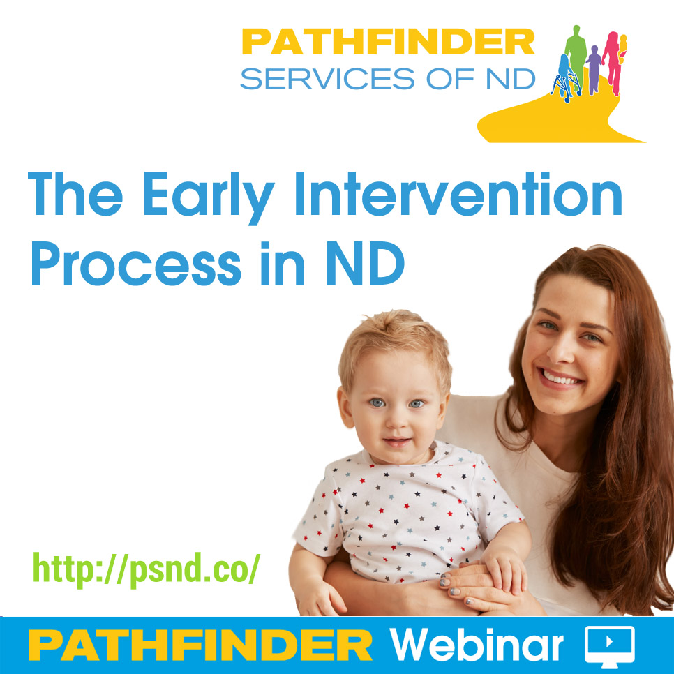 The Early Intervention Process in ND - Pathfinder Webinar, Pathfinder Services of ND