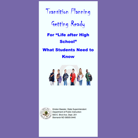 Transition Planning - Getting Ready For Life After High School - What Students Need to Know