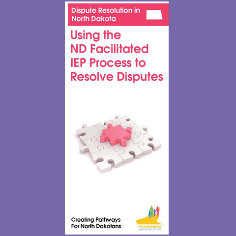 Dispute Resolution in North Dakota: Using the ND Facilitated IEP Process to Resolve Disputes