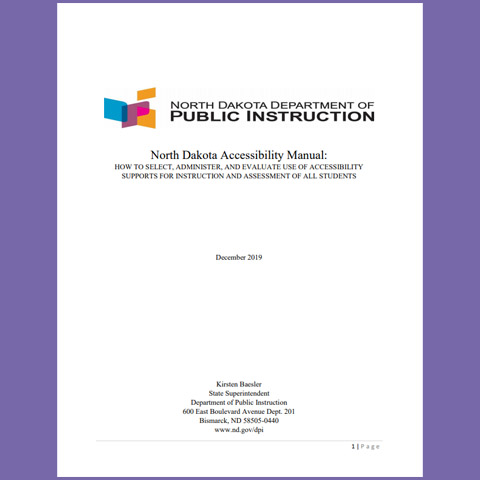 ND Accessibility Manual: How to Select, Administer, and Evaluate Use of Accessibility Supports for Instruction and Assessment of All Students