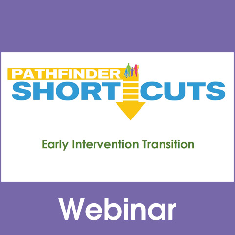 Early Intervention Transition - Pathfinder Shortcuts Webinar