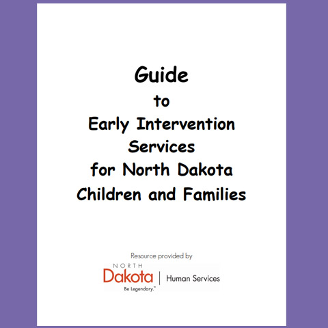 Guide to Early Intervention Services for North Dakota Children and Families