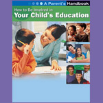How to Be Involved in Your Child's Education: A Parent's Handbook