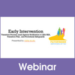 Early Intervention: Transition Process, Lead Agency Notification to LEA and SEA, Transition Plan, and Procedural Safeguards