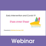 Early Intervention and COVID-19