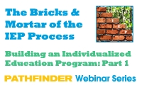 Building an Individualized Education Program (IEP) Part 1: The Bricks and Mortar of the IEP Process - Pathfinder Webinar Series