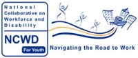 National Collaborative on Workforce and Disability for Youth (NCWD/Youth) - Navigating the Road to Work