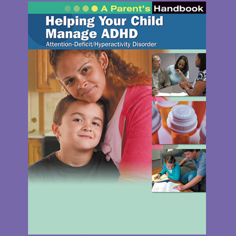 Helping Your Child Manage ADHD: A Parent's Handbook