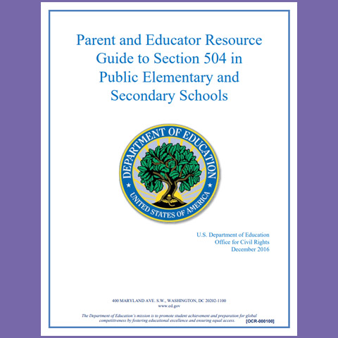 Parent and Educator Resource Guide to Section 504 in Public Elementary and Secondary Schools