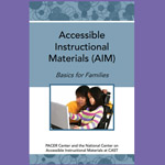 Accessible Instructional Materials (AIM): Basics for Families