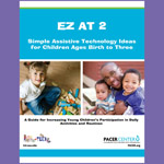 EZ AT 2: Simple Assistive Technology Ideas for Children Ages Birth to Three